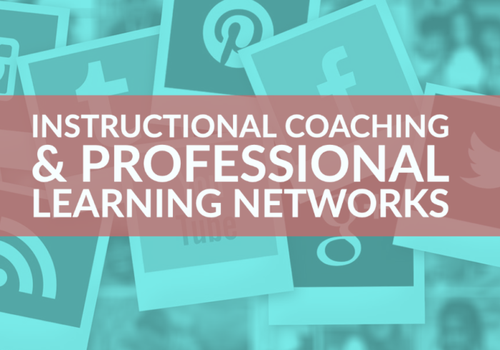 Instructional Coaching Professional Learning networks